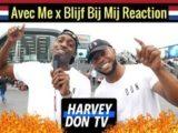 Harvey Don TV – Ronnie Flex – Blijf Bij Mij x Latifah – Avec Me // Reaction