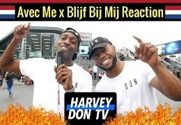 Harvey Don TV – Ronnie Flex – Blijf Bij Mij x Latifah – Avec Me // Reaction