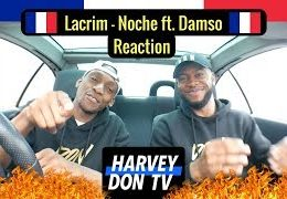 Harvey Don TV – Lacrim ft. Damso – Noche // Reaction