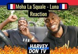 HAREY DON TV – MOHA LA SQUALE – Luna reaction