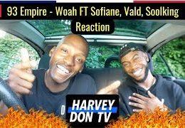 HARVEY DON TV – 93 Empire – Woah (Reaction)